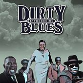 Introducing Dirty Blues by Various Artists