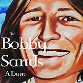 The Bobby Sands Album by Various Artists