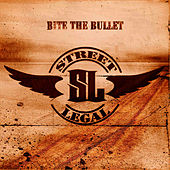 Bite The Bullet by Street Legal