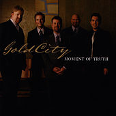 Moment of Truth by Gold City