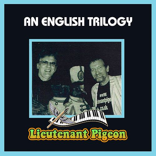 An English Trilogy by Lieutenant Pigeon