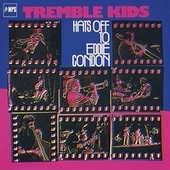 Hats off to Eddie Condon by The Tremble Kids