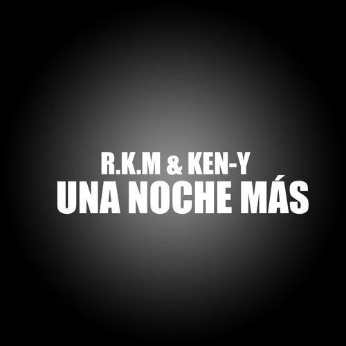 Una Noche Mas de RKM & Ken-Y