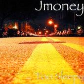 Too Sleepy by J-Money