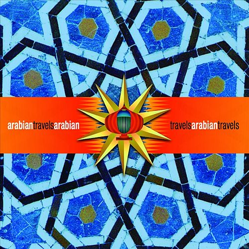 Arabian Travels: A Six Degrees Collection by Various Artists