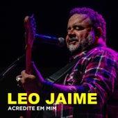 Acredite em Mim von Leo Jaime