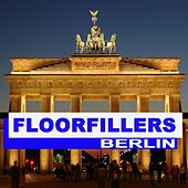 Floorfillers Berlin (The Best Deephouse, EDM, Trap & Dirty House) von Various Artists
