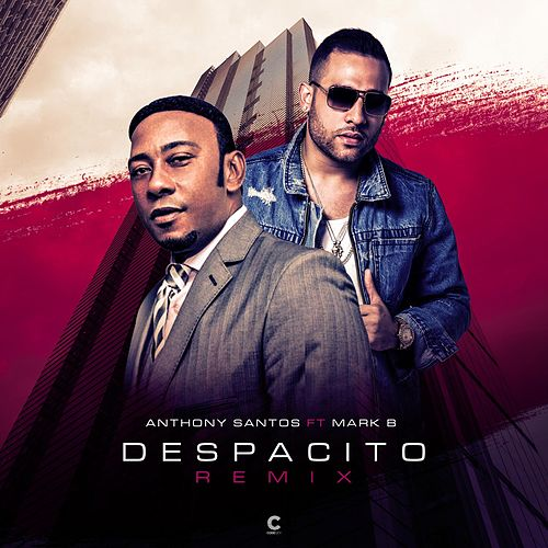 Despacito (Remix) [feat. Mark B] by Anthony Santos