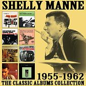 The Classic Albums Collection: 1955 - 1962 by Shelly Manne