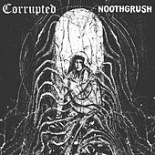Noothgrush / Corrupted Split by Various Artists
