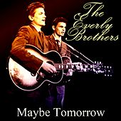 Maybe Tomorrow de The Everly Brothers
