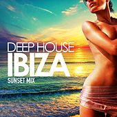 Deep House Ibiza (Sunset Mix) by Various Artists