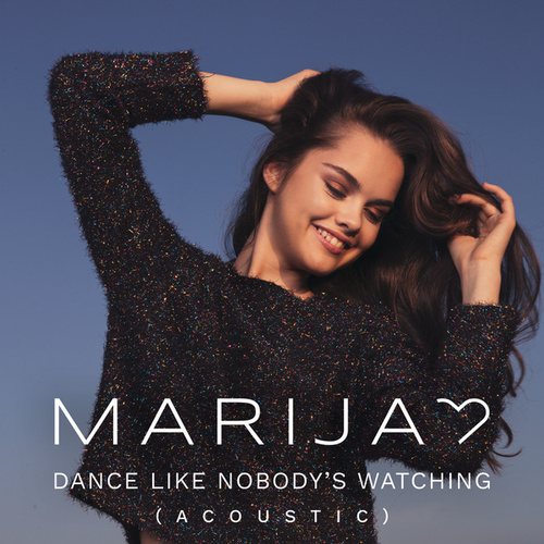 Dance Like Nobody's Watching (Acoustic Version) by Marija