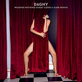 Wearing Nothing (Cheat Codes X CADE Remix) by Dagny