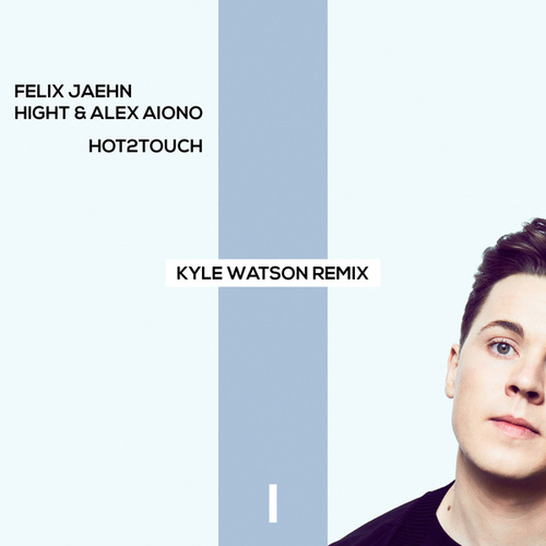 Hot2Touch (Kyle Watson Remix) by Felix Jaehn