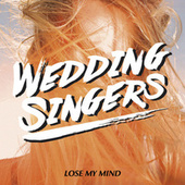 Lose My Mind by The Wedding Singers