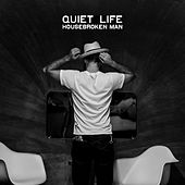 Housebroken Man de Quiet Life
