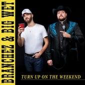 Turn Up On the Weekend de Branchez