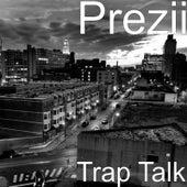 Trap Talk von Prezii