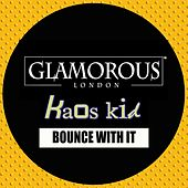 Bounce With It by Kaos Kid