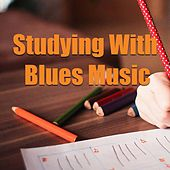 Studying With Blues Music de Various Artists