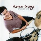 Mistura Fina de Ramon Braga