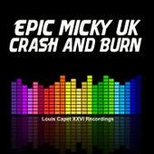 Crash and Burn by Epic Micky UK