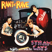 Rant N' Rave With The Stray Cats by Stray Cats