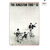 #16 by The Kingston Trio