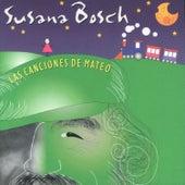 Las Canciones de Mateo by Susana Bosch