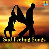 Sad Feeling Songs by Various Artists