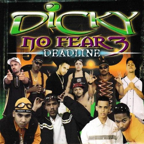 Dj Dicky No Fear 3: Deadline de Various Artists