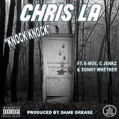 Knock Knock (feat. E-Moe, C Jenkz & Sonny Whether) by Chris La
