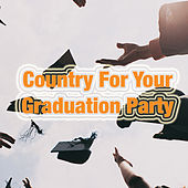 Country For Your Graduation Party by Various Artists
