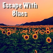 Escape With Blues by Various Artists