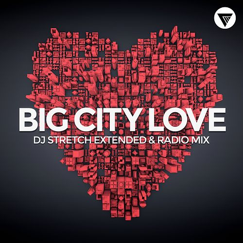 Big City Love by DJ Stretch
