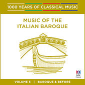 Music Of The Italian Baroque (1000 Years Of Classical Music, Vol. 5) von Various Artists