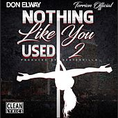 Nothing Like You Used 2 (feat. Torrion Official) by Don Elway