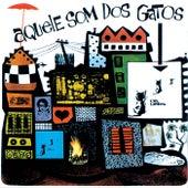 Aquele Som Dos Gatos by Os Gatos