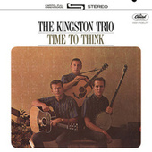 Time To Think de The Kingston Trio