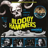 The Horrific Case Of Bloody Hammers by Bloody Hammers