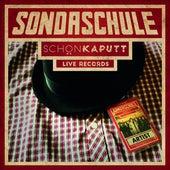 Schön Kaputt Live Records by Sondaschule