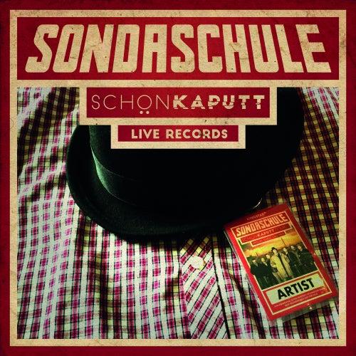 Schön Kaputt Live Records von Sondaschule