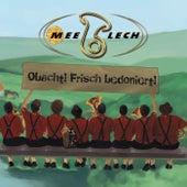 Obacht! Frisch bedoniert! by Meeblech