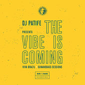 DJ Patife Presents The Vibe Is Coming de Various Artists