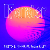 Harder (feat. Talay Riley) de Tiësto