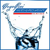 Kaltes Klares Wasser (Remixes) by Vogelfrei