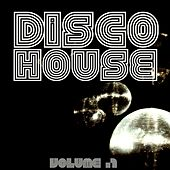 Disco House Vol. 1 by Various Artists