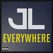 Everywhere by JL