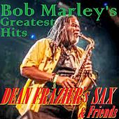 Bob Marley's Greatest Hits by Dean Frazier's Sax